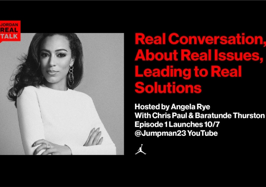 Jordan Brand Announces REAL TALK, A Content Series Devoted To Education And Awareness