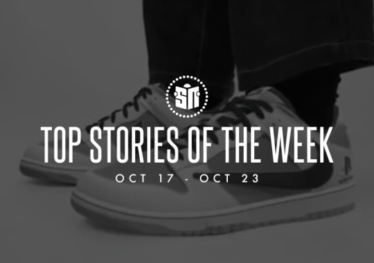 Fifteen Can't Miss Sneaker News Headlines from October 17th to October 23rd