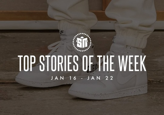 Twelve Can't Miss Sneaker News Headlines from January 16th to January 22nd