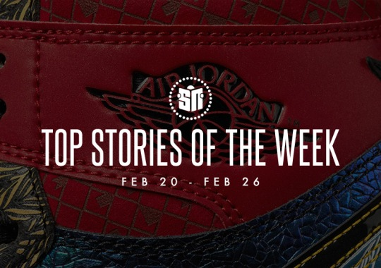 Eleven Can't Miss Sneaker News Headlines from February 20th to February 26th