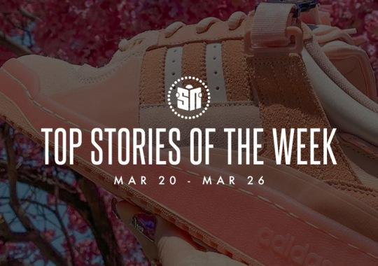 Eleven Can't Miss Sneaker News Headlines from March 20th to March 26th
