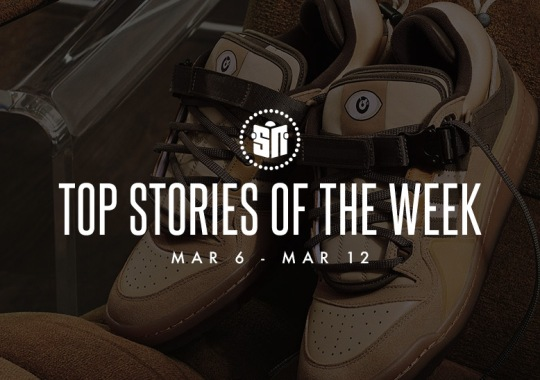 Ten Can't Miss Sneaker News Headlines from March 6th to March 12th