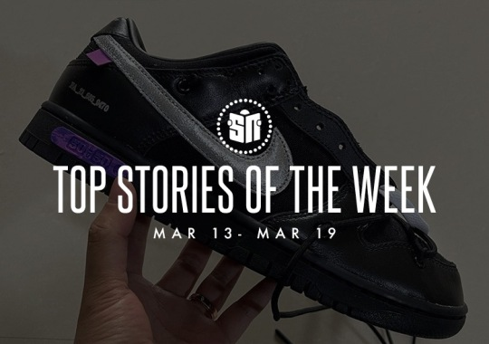 Ten Can't Miss Sneaker News Headlines from March 13th to March 19th