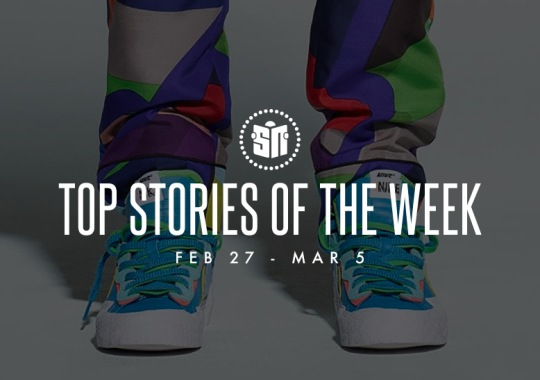 Fifteen Can't Miss Sneaker News Headlines from February 27th to March 5th