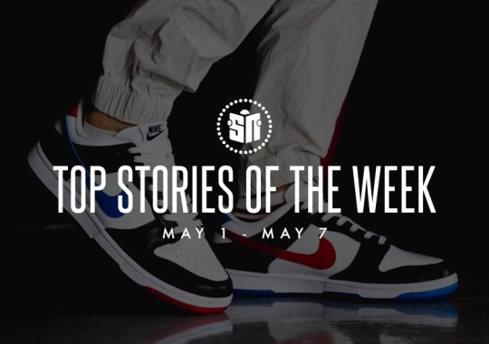 Twelve Can't Miss Sneaker News Headlines from May 1st to May 7th