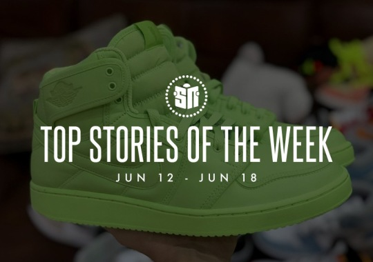 Twelve Can't Miss Sneaker News Headlines from June 12th to June 18th