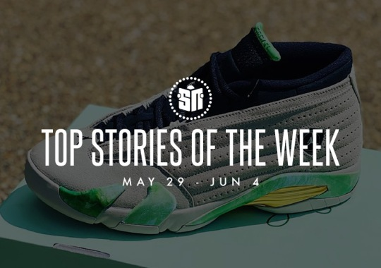 Ten Can't Miss Sneaker News Headlines from May 29th to June 4th