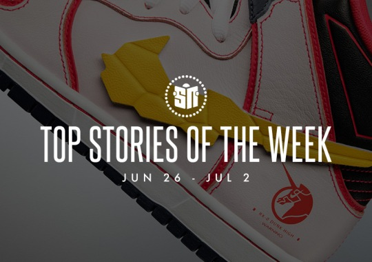 Eleven Can't Miss Sneaker News Headlines from June 26th to July 2nd