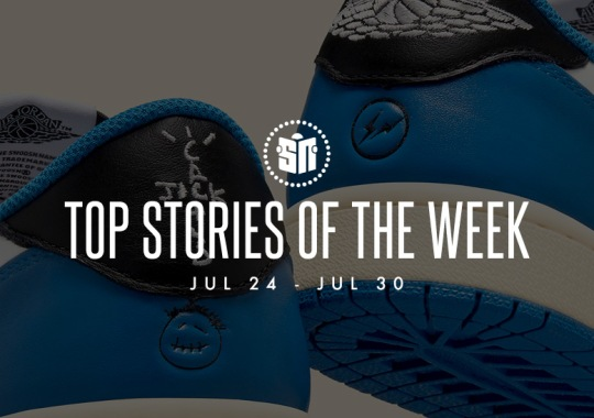 Twelve Can't Miss Sneaker News Headlines from July 24th to July 30th