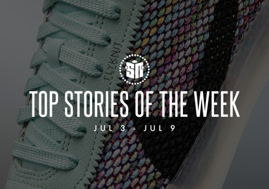 Eleven Can't Miss Sneaker News Headlines from July 3rd to July 9th